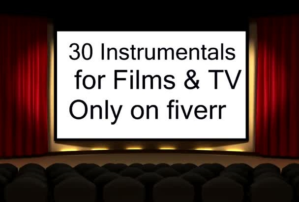 give you 30 instrumentals I made for soundtracks,tv,film,jingles and commercials