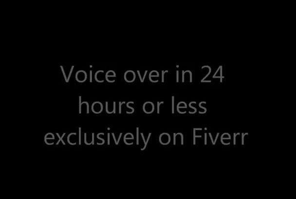 in 24 hrs or less complete your voice over