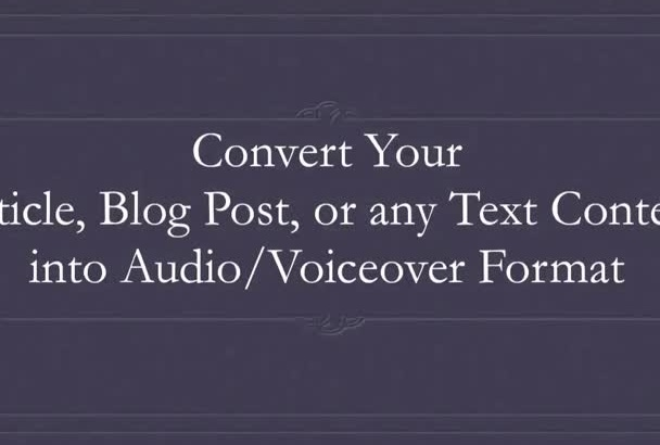convert your article / blog / text into Audio