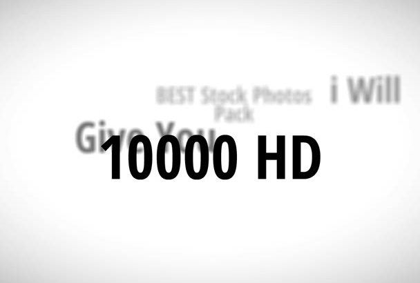 give you 10000 stock photos HD on any subject