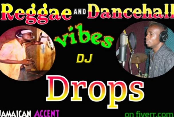 do 2 custom dj drops in reggae dancehall jamaican style
