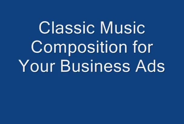 create unique classical music for your business ad
