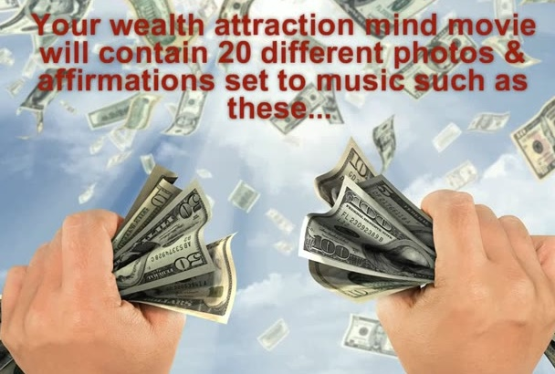 send you a powerful Wealth Attraction Mind Movie