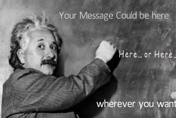 make Einstein write your 5 messages on blackboard