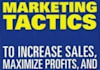 show you 500+ Marketing Tactics to Increase Sales, Maximize Profits, and Stomp Your Competition