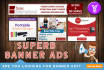 design 3 Superb Banner Ads in 24 Hours