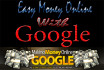 teach you How To Earn Big Money With Google