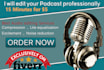 edit your PODCAST in 24 hrs