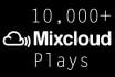 give you 10,000 Mixcloud Plays