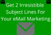 create irresistible email marketing subject lines, do your copywriting