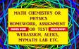 do Math MyMathLab Aleks Webassign homeworks test or quiz
