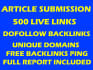 do DOFOLLOW article submission and get you 500 Unique Live backlinks