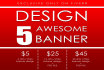 create 5 AWESOME banner or header design
