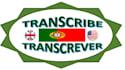 transcribe into  Portuguese European