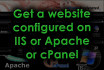 configure a website on IIS or Apache or cPanel