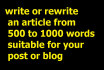 manually do article writing or rewriting of 500 to 1000 words