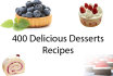 give you ebook of 400 Delicious Desserts recipes