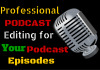 edit your podcast episodes to professional standards