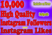 give you 10,000 real instagram followers or likes to your account within 24 hrs
