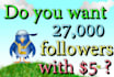 give you 27,000 followers