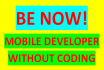 give You a MOBILE Application Developer Without Coding Accout