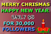 give you 30,000 twitter followers and Merry Chrismas