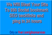 blast Your Site To 950 Social bookmark SEO backlinks and ping in 24 hours