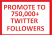 promote your tweet or website to my 750000 active twitter followers with proof