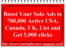 boost Your Solo Ads to 700,000 Active USA, Canada, Uk, List and Get 5,000 clicks