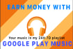 add your music to my Google Play playlist for 6 months