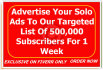 advertise Your Solo Ads To Our Targeted List Of 500,000 Subscribers For 1 Week