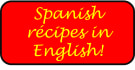 translate 10 recipes from Spanish to English for you