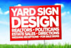 design a exceptional high quality yard sign