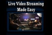 send 10 steps to Live Video Streaming Made Easy