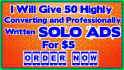 give You 50 Highly Converting And Professionally Written SOLO Ads That Must Sale