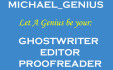 be your GHOSTWRITER, editor and proofreader of ebook