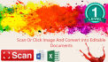 scan or click image and convert in editable text file