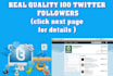 add 100 REAL Quality Twitter Followers without admin access needed