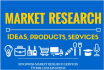 conduct a Market Research For Your Great Idea, Product Or Service