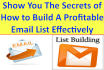 show you the Secrets of how to build your Profit Email List