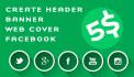 create HEADER, banner,web cover, Facebook,twitter