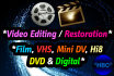 transfer and remaster your videos from film, VHS, mini dv, dvds or digital