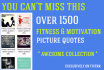 give 1500 Fitness and Motivation Picture Quotes