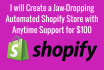 create a Jaw Dropping Shopify Store with anytime Support