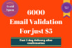 verify 6000 email addresses for deliverability and remove spam