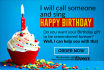 call someone and sing Happy Birthday