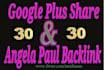 give you 30 Google Plus share and 30 Angela Paul profile backlink