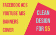 design Covers, Banners, Facebook Ads, YouTube Ads