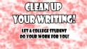 proofread, edit and or finish your writing