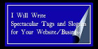 write 7 CUSTOMIZED taglines and slogans for your business
